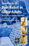 Handbook of Pain Relief in Older Adults : An Evidence-Based Approach, , 1588292177