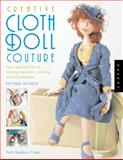 Creative Cloth Doll Couture, Patti Medaris Culea, 1592532179