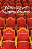 Attending and Enjoying Concerts, Bloom, Ken and Wellman, Josh, 0205662188