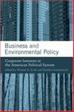 Business and Environmental Policy : Corporate Interests in the American Political System, , 0262612186