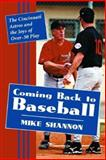 Coming Back to Baseball : The Cincinnati Astros and the Joys of Over-30 Play, Shannon, Mike, 0786422181