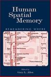 Human Spatial Memory : Remembering Where, , 0805842187