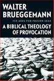 Ice Axes for Frozen Seas : A Biblical Theology of Provocation, Brueggemann, Walter, 1481302183