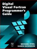 Digital Visual Fortran Programmer's Guide, Etzel, Michael and Dickinson, Karen, 1555582184