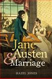 Jane Austen and Marriage, Jones, Hazel, 1847252184