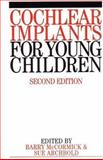 Cochlear Implants for Young Children : The Nottingham Approach to Assessment and Habilitation, McCormick, Barry and Archbold, Sue, 1861562187