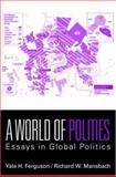 A World of Polities, Yale H. Ferguson and Richard W. Mansbach, 0415772184