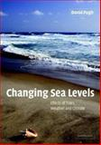 Changing Sea Levels : Effects of Tides, Weather and Climate, Pugh, David, 0521532183