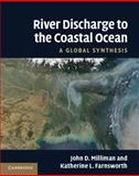 River Discharge to the Coastal Ocean : A Global Synthesis, Milliman, John D. and Farnsworth, Katherine L., 1107612187
