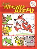Draw Awesome Animals, Steve Barr, 144032218X