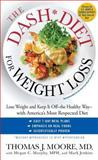 The DASH Diet for Weight Loss, Thomas J. Moore and Megan C. Murphy, 1476752184