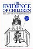 The Evidence of Children : The Law and the Psychology, Spencer, John R. and Flin, Rhona, 1854312189