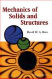 Mechanics of Solids and Structures, Rees, David W., 1860942180