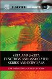 Zeta and Q-Zeta Functions and Associated Series and Integrals, Srivastava, H. M. and Choi, Junesang, 0123852188