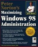 Maximizing Windows 98 Administration, Norton, Peter, 0672312182