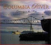 Columbia River, Carlos A. Schwantes, 0893012181