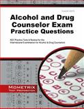 Alcohol and Drug Counselor Exam Practice Questions : ADC Practice Tests and Review for the International Examination for Alcohol and Drug Counselors, ADC Exam Secrets Test Prep Team, 1630942189