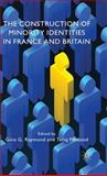 The Construction of Minority Identities in France and Britain, Raymond, Gino G., 0230522181