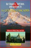 Hot Showers, Soft Beds, and Dayhikes in the Central Cascades, Sally O'Neal Coates, 0899972187