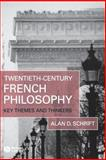 Twentieth-Century French Philosophy : Key Themes and Thinkers, Schrift, Alan D., 1405132183