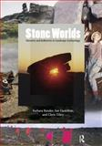 Stone Worlds : Narrative and Reflexivity in Landscape Archaeology, Bender, Barbara, 1598742183