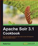 Apache Solr 3. 1 Cookbook, Kuc, Rafal, 1849512183