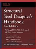 Structural Steel Designer's Handbook : AISC, AASHTO, AISI, ASTM, AREMA, and ASCE-07 Design Standards, Brockenbrough, R. L. and Merritt, Frederick S., 0071432183