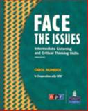 Face the Issues : Intermediate Listening and Critical Thinking Skills, Numrich, Carol, 013199218X