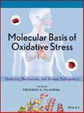 Molecular Basis of Oxidative Stress : Chemistry, Mechanisms, and Disease Pathogenesis, Villamena, Frederick A., 0470572183