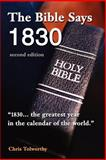 The Bible Says 1830, Chris Tolworthy, 0595242189