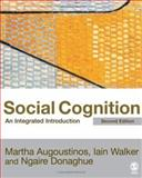 Social Cognition : An Integrated Introduction, Walker, Iain and Augoustinos, Martha, 0761942181