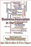 Business Innovation in the Cloud, Jim Stikeleather and Peter Fingar, 0929652185