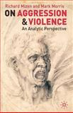 On Aggression and Violence : An Analytic Perspective, Mizen, Richard and Morris, Mark, 1403902186