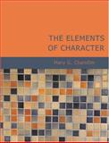 The Elements of Character, Mary G. Chandler, 1426462182