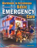 Workbook for Beebe/Scadden/Funk's Fundamentals of Basic Emergency Care, 3rd, Richard Beebe, Jules Scadden, Deborah Funk, 1435442180