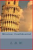Mission: Confidential, L. W., 1481982184