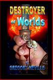 Destroyer of Worlds, Gregory Neville, 1482042185