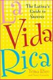 La Vida Rica : The Latina's Guide to Success, Rico, Yrma and Garascia, Nancy, 0071422188