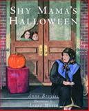 Shy Mama's Halloween, Anne Broyles, 0884482189