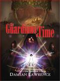 The Guardians of Time, Damian Lawrence, 0983172188