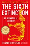 The Sixth Extinction, Elizabeth Kolbert, 1250062187