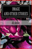 Image and Other Stories, Ali Abbas, 1492862185