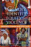 Gender Identity, Equity, and Violence, , 1579222188
