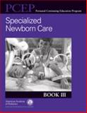 Perinatal Continuing Education Program (PCEP) Bk. 3 : Specialized Newborn Care, Cook, Lynn J., 1581102186