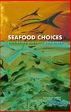 Seafood Choices : Balancing Benefits and Risks, Committee on Nutrient Relationships in Seafood: Selections to Balance Benefits and Risks, Food and Nutrition Board, Institute of Medicine, 0309102189