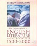 Palgrave Guide to English Literature and Its Contexts 1500-2000, Widdowson, Peter, 0333792181
