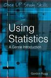 Using Statistics : A Gentle Introduction, Rugg, Gordon, 0335222188
