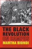 The Black Revolution on Campus, Martha Biondi, 0520282183