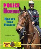 Police Horses, Loren Spiotta-DiMare, 0766042189