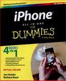 IPhone All-In-One for Dummies®, Joe Hutsko and Barbara Boyd, 1118932188